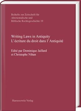 Abbildung von Jaillard / Nihan   Writing Laws in Antiquity. L'écriture du droit dans l'Antiquité   1. Auflage   2017   19   beck-shop.de