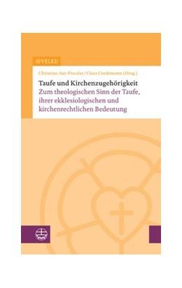 Abbildung von Axt-Piscalar / Cordemann | Taufe und Kirchenzugehörigkeit | 2017 | Zum theologischen Sinn der Tau...