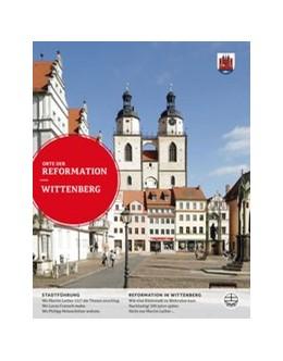 Abbildung von Dorgerloh / Rhein / Schilling | Wittenberg | 2., völlig neu bearb. Aufl. | 2017 | 4