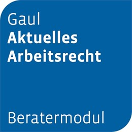 Abbildung von Beratermodul Otto Schmidt Gaul Aktuelles Arbeitsrecht | 1. Auflage | | beck-shop.de