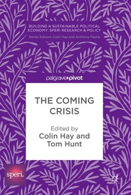 Abbildung von Hay / Hunt | The Coming Crisis | 1. Auflage | 2017 | beck-shop.de