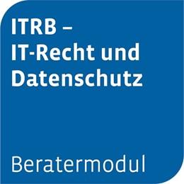 Abbildung von Beratermodul Otto Schmidt ITRB - IT-Recht und Datenschutz | 1. Auflage | | beck-shop.de
