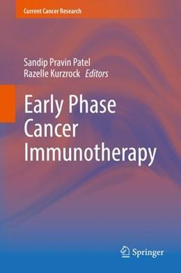 Abbildung von Patel / Kurzrock   Early Phase Cancer Immunotherapy   1. Auflage   2017   beck-shop.de