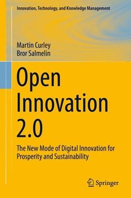 Abbildung von Curley / Salmelin | Open Innovation 2.0 | 1. Auflage | 2017 | beck-shop.de