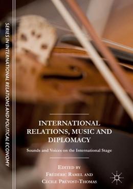 Abbildung von Ramel / Prévost-Thomas   International Relations, Music and Diplomacy   1. Auflage   2018   beck-shop.de