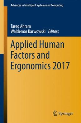 Abbildung von Ahram / Karwowski | Applied Human Factors and Ergonomics 2017 | 1st ed. 2017 | 2017