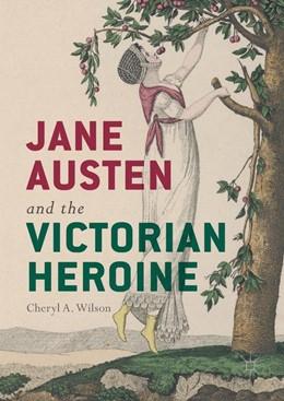 Abbildung von Wilson | Jane Austen and the Victorian Heroine | 1st ed. 2017 | 2017