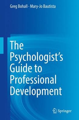 Abbildung von Bohall / Bautista | The Psychologist's Guide to Professional Development | 1st ed. 2017 | 2017