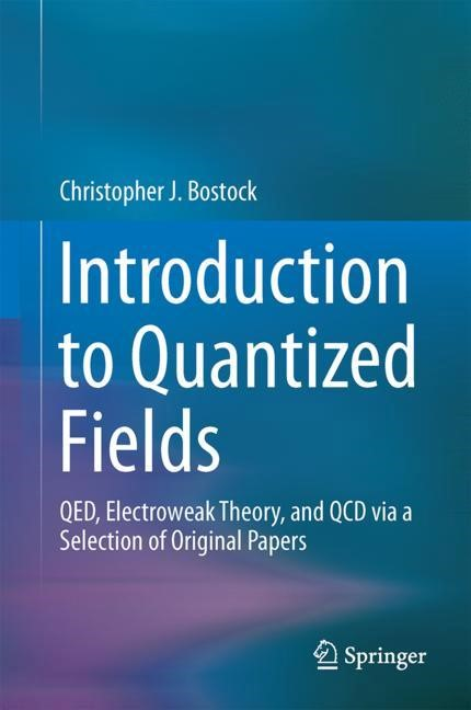 Introduction to Quantized Fields | Bostock | 1st ed. 2019, 2017 | Buch (Cover)