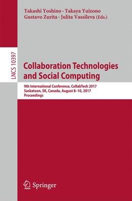 Abbildung von Yoshino / Yuizono / Zurita / Vassileva   Collaboration Technologies and Social Computing   1st ed. 2017   2017   9th International Conference, ...