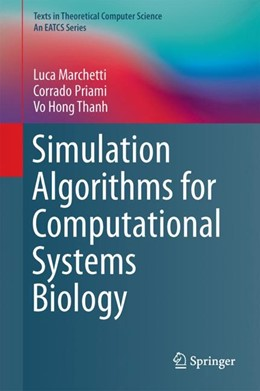 Abbildung von Marchetti / Priami / Thanh | Simulation Algorithms for Computational Systems Biology | 1st ed. 2017 | 2017