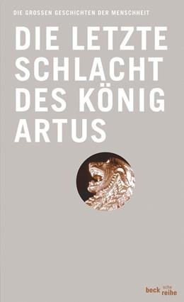 Abbildung von Malory, Thomas | Die letzte Schlacht des König Artus | 2007 | Aus Thomas Malorys Le morte d'... | 1802