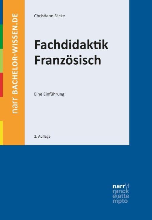 Abbildung von Fäcke | Fachdidaktik Französisch | 2., überarbeitete und erweiterte  Auflage | 2017