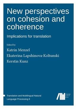 Abbildung von Menzel / Lapshinova-Koltunski / Kunz | New perspectives on cohesion and coherence | 2017
