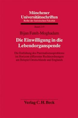 Abbildung von Fateh-Moghadam | Die Einwilligung in die Lebendorganspende | 1. Auflage | 2008 | Band 219 | beck-shop.de