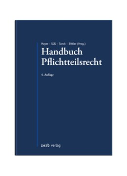 Abbildung von Mayer / Süß / Tanck / Bittler (Hrsg.) | Handbuch Pflichtteilsrecht | 4. Auflage | 2017