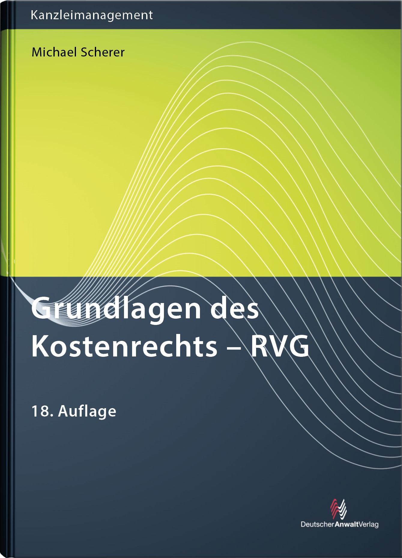 Grundlagen des Kostenrechts - RVG | Scherer | 18. Auflage, 2017 | Buch (Cover)