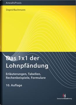 Abbildung von Depré / Bachmann | Das 1x1 der Lohnpfändung | 1. Auflage | 2017 | beck-shop.de