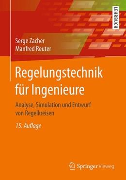 Abbildung von Zacher / Reuter | Regelungstechnik für Ingenieure | 15., korrigierte Auflage | 2017 | Analyse, Simulation und Entwur...