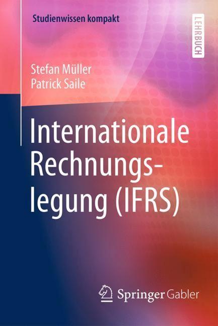 Internationale Rechnungslegung (IFRS)   Müller / Saile, 2017   Buch (Cover)
