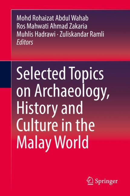 Selected Topics on Archaeology, History and Culture in the Malay World | Abdul Wahab / Ahmad Zakaria / Hadrawi / Ramli | 1st ed. 2018, 2017 | Buch (Cover)