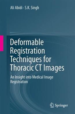 Abbildung von Abidi / Singh | Deformable Registration Techniques for Thoracic CT Images | 1. Auflage | 2020 | beck-shop.de