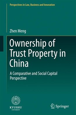 Abbildung von Meng | Ownership of Trust Property in China | 1st ed. 2017 | 2017 | A Comparative and Social Capit...