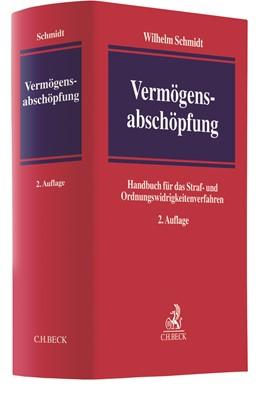 Abbildung von Schmidt | Vermögensabschöpfung | 2. Auflage | 2019 | Handbuch für das Straf- und Or...