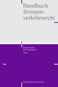 Handbuch Strassenverkehrsrecht | Dähler / Schaffhauser (Hrsg.), 2018 | Buch (Cover)