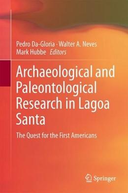 Abbildung von Da-Gloria / Neves | Archaeological and Paleontological Research in Lagoa Santa | 1. Auflage | 2017 | beck-shop.de