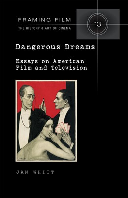 Abbildung von Whitt | Dangerous Dreams | 2013 | Essays on American Film and Te...