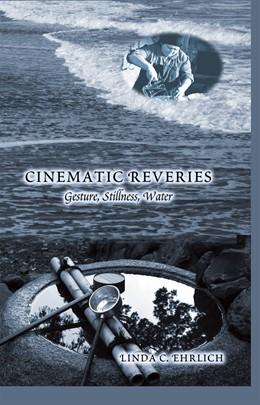 Abbildung von Ehrlich   Cinematic Reveries   2013   Gestures, Stillness, Water