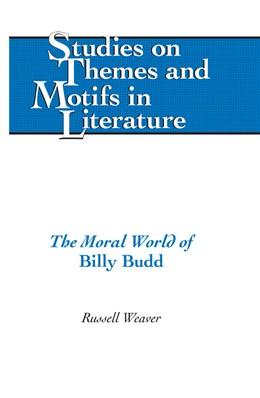 Abbildung von Weaver | Moral World of Billy Budd | 1. Auflage | 2013 | beck-shop.de