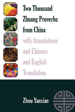 Abbildung von Yanxian | Two Thousand Zhuang Proverbs from China with Annotations and Chinese and English Translation | 2016