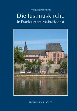 Abbildung von Metternich   Die Justinuskirche in Frankfurt am Main - Höchst   2017