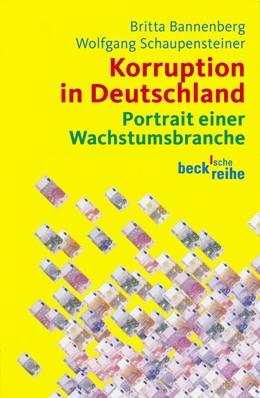 Abbildung von Bannenberg, Britta / Schaupensteiner, Wolfgang | Korruption in Deutschland | 3., überarbeitete und erweiterte Auflage | 2007 | Portrait einer Wachstumsbranch... | 1564