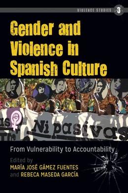 Abbildung von Maseda García / Gámez Fuentes | Gender and Violence in Spanish Culture | 2018 | From Vulnerability to Accounta...