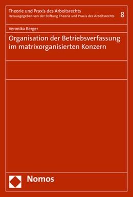 Abbildung von Berger | Organisation der Betriebsverfassung im matrixorganisierten Konzern | 1. Auflage | 2017 | Band 8 | beck-shop.de