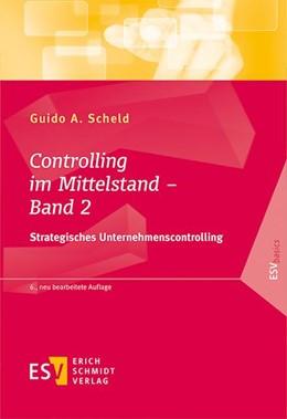 Abbildung von Scheld | Controlling im Mittelstand - Band 2 | 6., neu bearbeitete Auflage | 2017 | Strategisches Unternehmenscont...