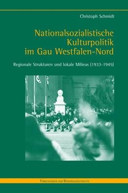 Abbildung von Schmidt | Nationalsozialistische Kulturpolitik im Gau Westfalen-Nord | 2006 | Regionale Strukturen und lokal... | 54
