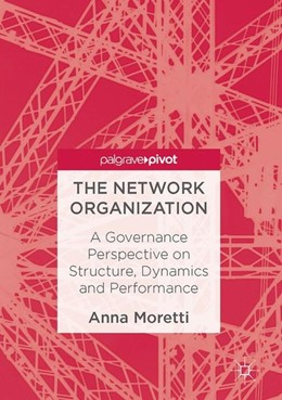 Abbildung von Moretti | The Network Organization | 1st ed. 2017 | 2017 | A Governance Perspective on St...