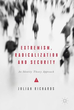 Abbildung von Richards | Extremism, Radicalization and Security | 1st ed. 2017 | 2017 | An Identity Theory Approach