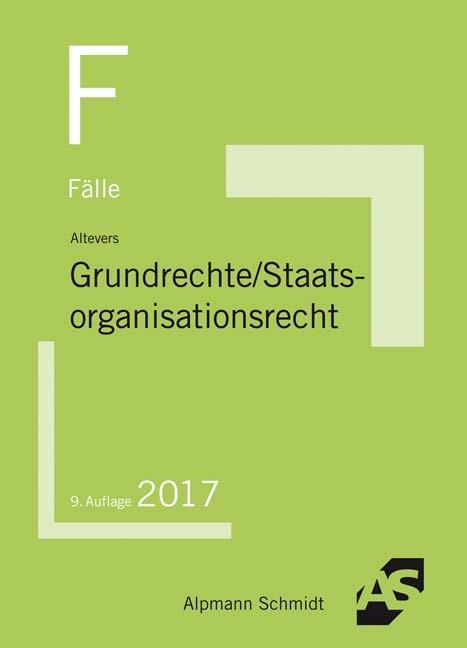Fälle Grundrechte, Staatsorganisationsrecht   Altevers   9. Auflage, 2017   Buch (Cover)