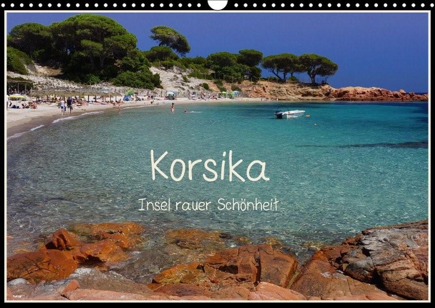 Korsika - Insel rauer Schönheit (Wandkalender 2018 DIN A3 quer) Dieser erfolgreiche Kalender wurde dieses Jahr mit gleichen Bildern und aktualisiertem Kalendarium wiederveröffentlicht. | Liedtke | 2. Edition 2017, 2017 (Cover)