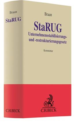 Abbildung von Braun | StaRUG: Unternehmensstabilisierungs- und -restrukturierungsgesetz | 1. Auflage | 2021 | beck-shop.de
