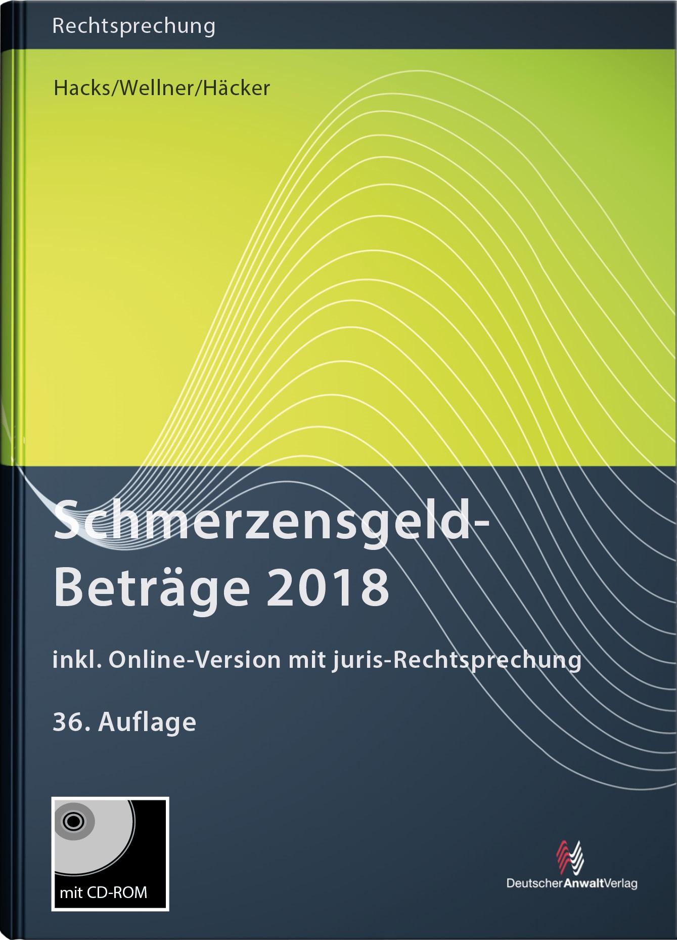 Schmerzensgeld - Beträge 2018 | Hacks / Wellner / Häcker | 36. Auflage, 2017 (Cover)