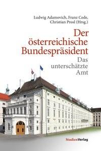 Der österreichische Bundespräsident | Adamovich / Cede / Prosl, 2017 | Buch (Cover)