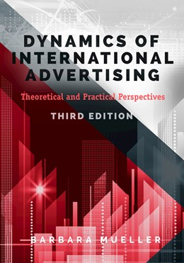 Abbildung von Mueller | Dynamics of International Advertising | 3rd Ed | 2017 | Theoretical and Practical Pers...