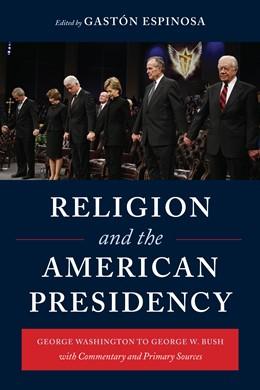 Abbildung von Espinosa | Religion and the American Presidency | 2009 | George Washington to George W....