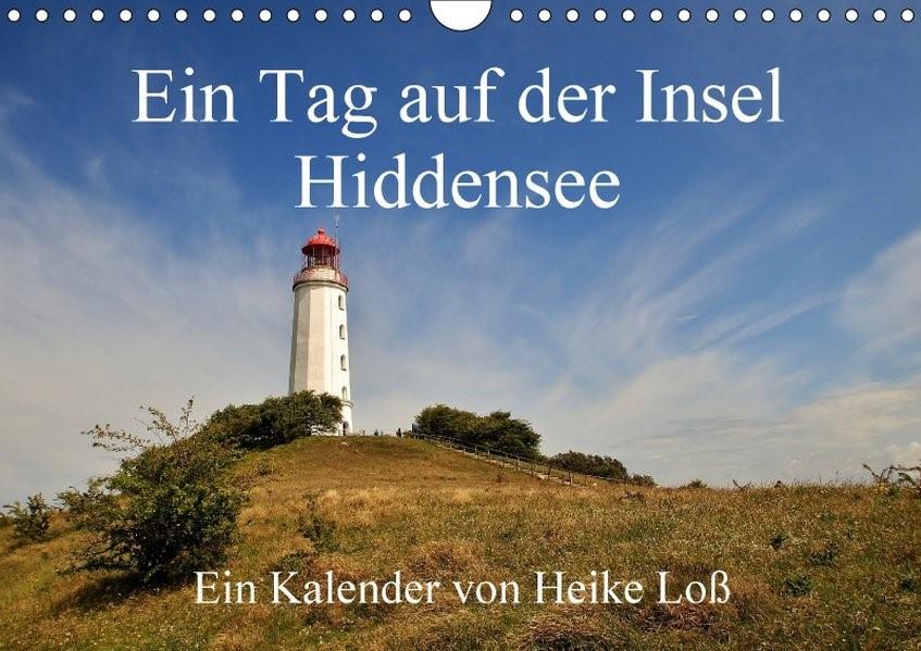 Ein Tag auf der Insel Hiddensee (Wandkalender 2018 DIN A4 quer) Dieser erfolgreiche Kalender wurde dieses Jahr mit gleichen Bildern und aktualisiertem Kalendarium wiederveröffentlicht. | Loß | 2. Edition 2017, 2017 (Cover)